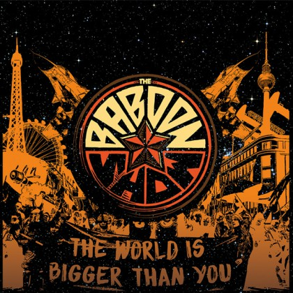 So sieht es aus das Cover des neuen The Baboon Show Albums The World Is Bigger THan You