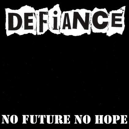 Defiance - No Future No Hope, ein Meilenstein der Punk-Musikgeschichte